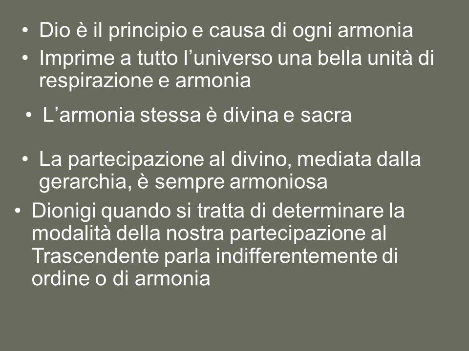 L'armonia stessa è divina e sacra Dio è il principio e causa di ogni armonia Imprime a tutto l'universo una bella unità di respirazione e armonia La p