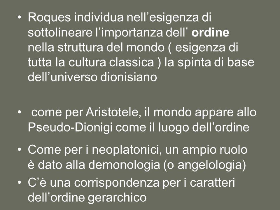 Roques individua nell'esigenza di sottolineare l'importanza dell' ordine nella struttura del mondo ( esigenza di tutta la cultura classica ) la spinta