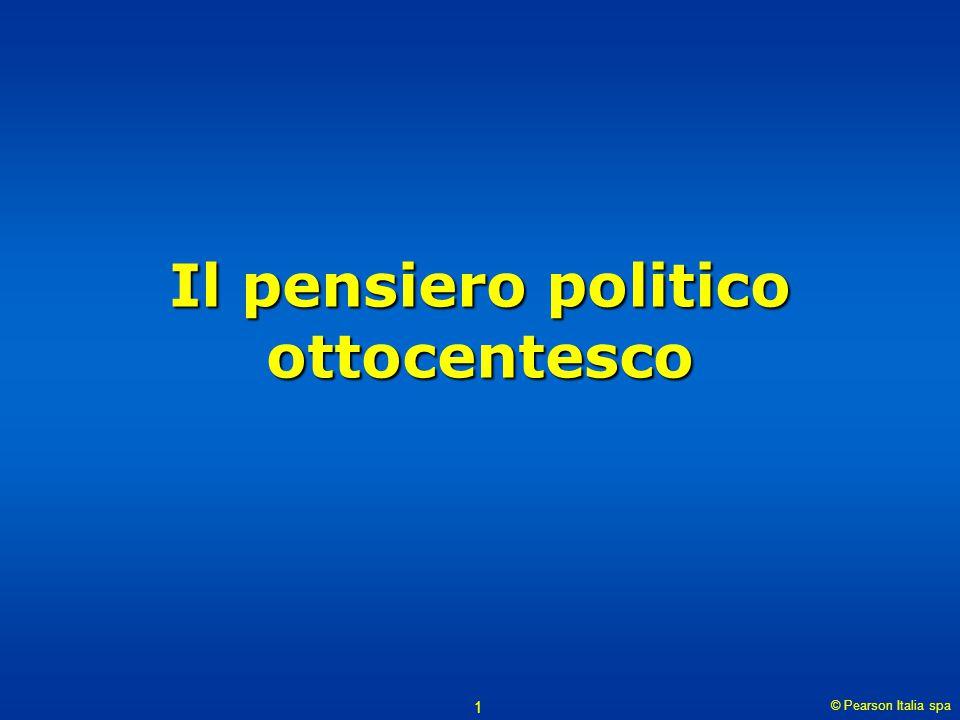 © Pearson Italia spa 1 Il pensiero politico ottocentesco