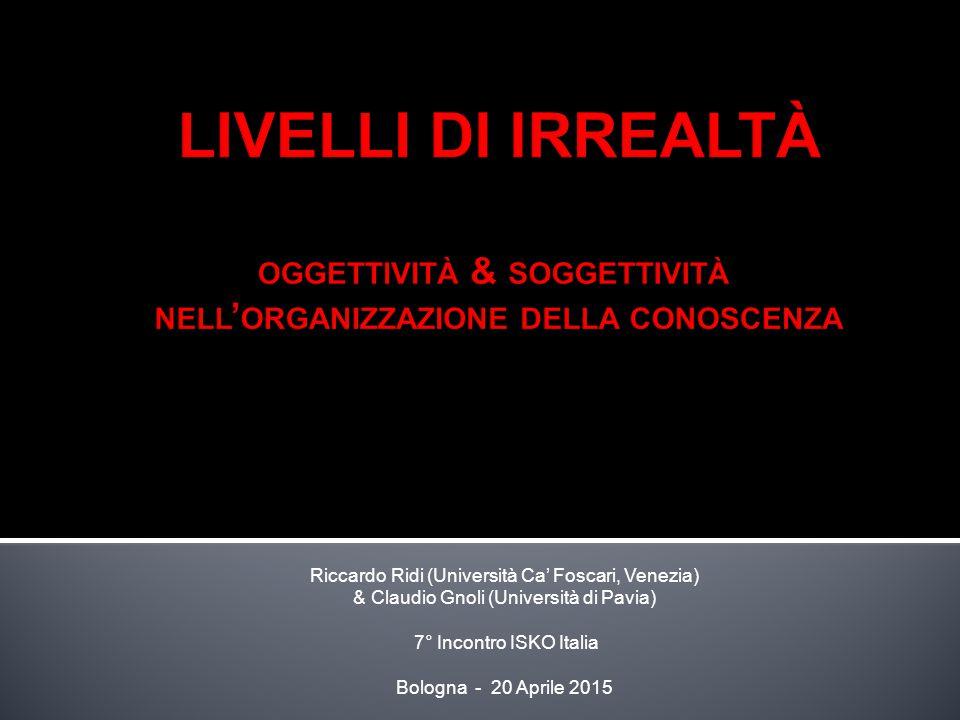 Riccardo Ridi (Università Ca' Foscari, Venezia) & Claudio Gnoli (Università di Pavia) 7° Incontro ISKO Italia Bologna - 20 Aprile 2015