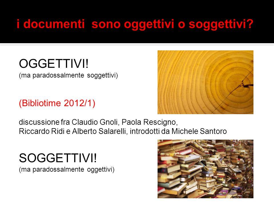 OGGETTIVI! (ma paradossalmente soggettivi) (Bibliotime 2012/1) discussione fra Claudio Gnoli, Paola Rescigno, Riccardo Ridi e Alberto Salarelli, intro