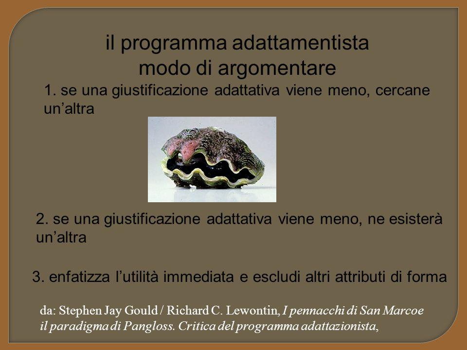 il programma adattamentista modo di argomentare 3. enfatizza l'utilità immediata e escludi altri attributi di forma 1. se una giustificazione adattati