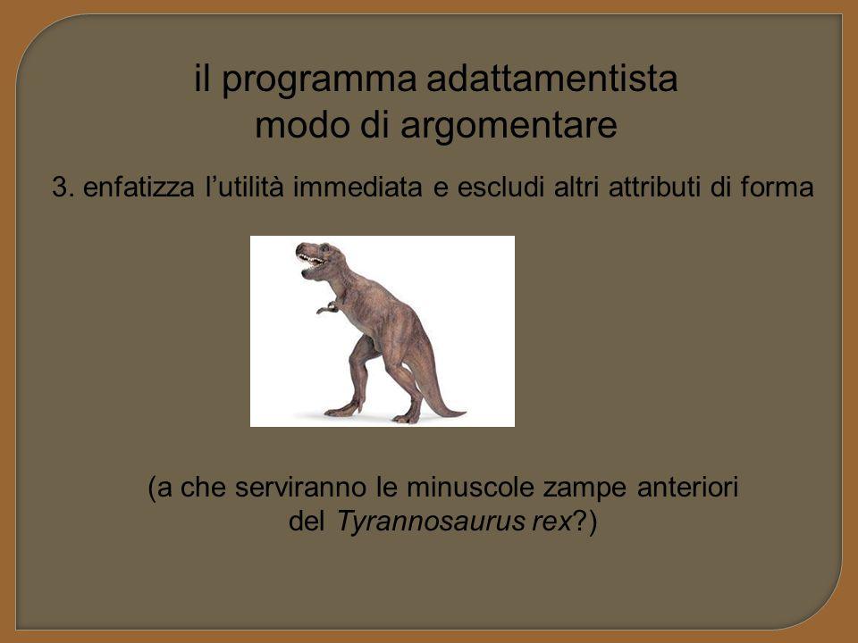 il programma adattamentista modo di argomentare 3. enfatizza l'utilità immediata e escludi altri attributi di forma (a che serviranno le minuscole zam