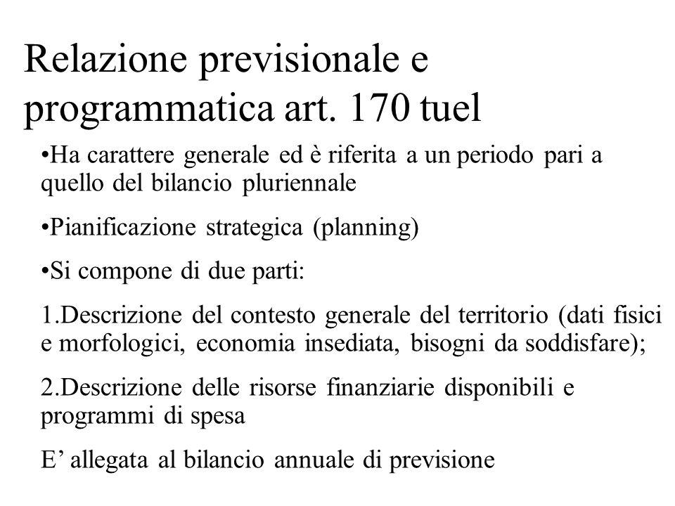 Relazione previsionale e programmatica art. 170 tuel Ha carattere generale ed è riferita a un periodo pari a quello del bilancio pluriennale Pianifica