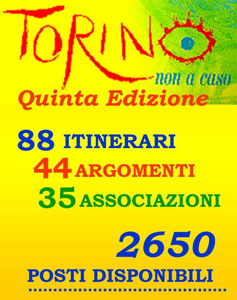 ITINERARI Quinta Edizione 2650 44 88 ARGOMENTI ASSOCIAZIONI 35 POSTI DISPONIBILI