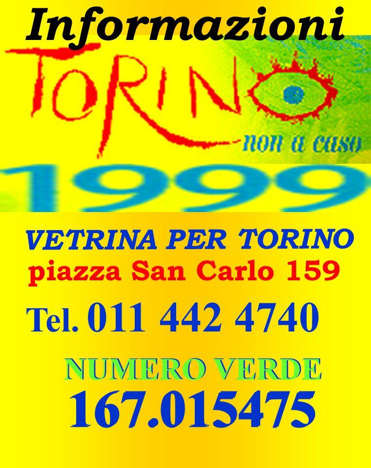 Informazioni VETRINA PER TORINO piazza San Carlo 159 Tel.