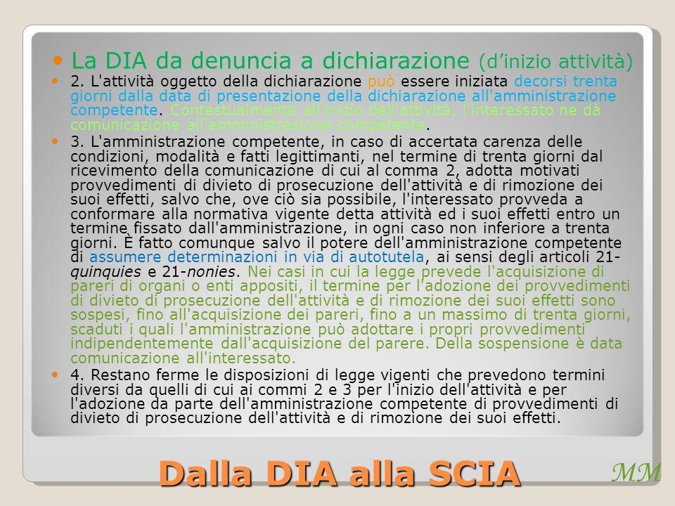 MM Dalla DIA alla SCIA La DIA da denuncia a dichiarazione (d'inizio attività) 2. L'attività oggetto della dichiarazione può essere iniziata decorsi tr