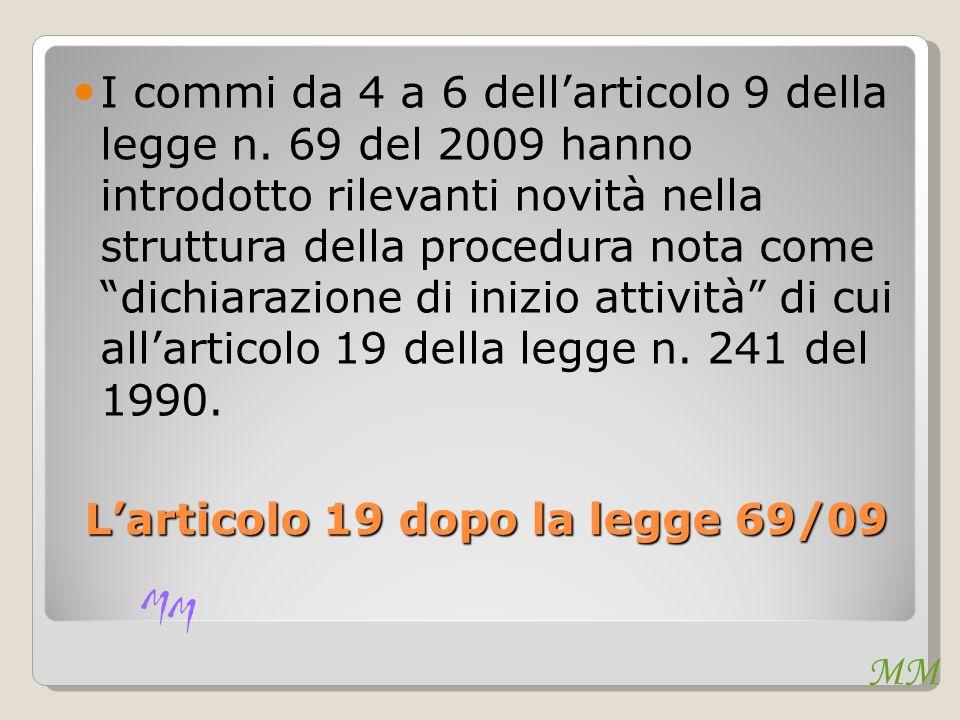 L'articolo 19 dopo la legge 69/09 I commi da 4 a 6 dell'articolo 9 della legge n. 69 del 2009 hanno introdotto rilevanti novità nella struttura della