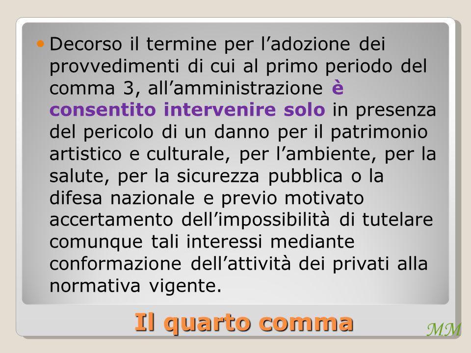 MM Il quarto comma Decorso il termine per l'adozione dei provvedimenti di cui al primo periodo del comma 3, all'amministrazione è consentito interveni