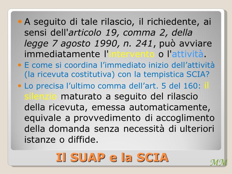 MM Il SUAP e la SCIA A seguito di tale rilascio, il richiedente, ai sensi dell'articolo 19, comma 2, della legge 7 agosto 1990, n. 241, può avviare im