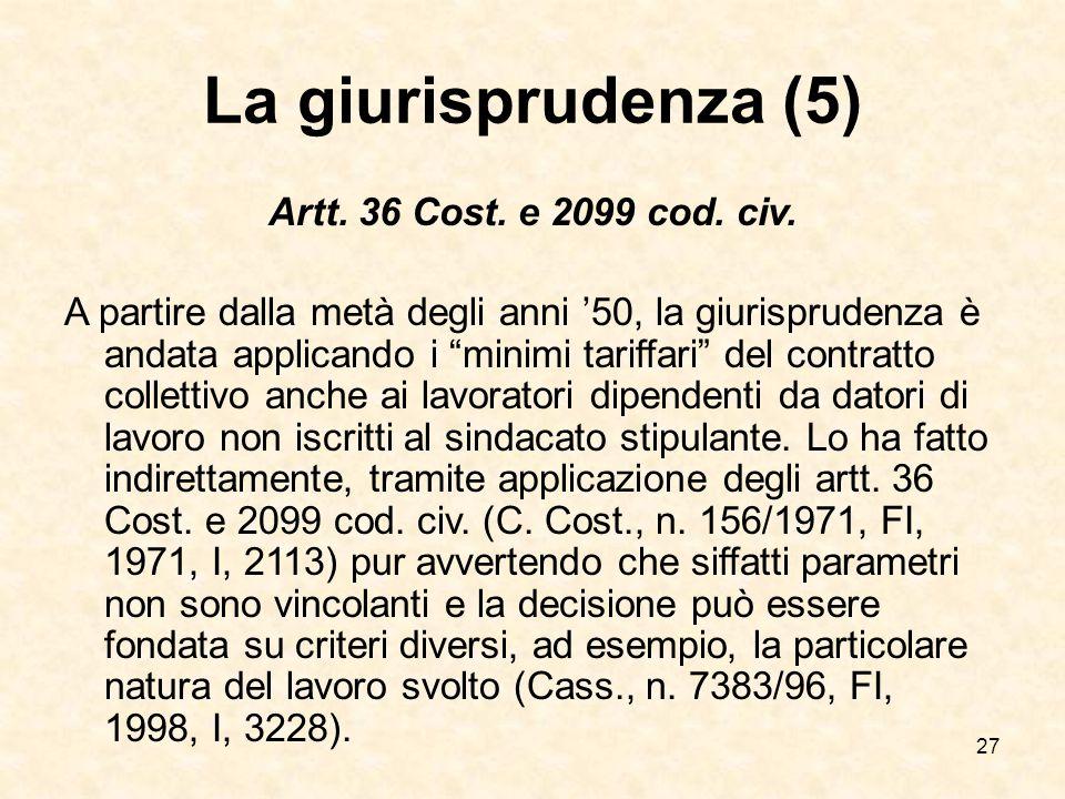 27 La giurisprudenza (5) Artt.36 Cost. e 2099 cod.