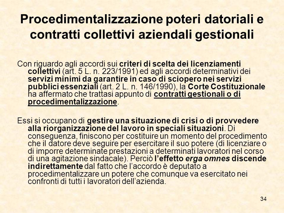 34 Procedimentalizzazione poteri datoriali e contratti collettivi aziendali gestionali Con riguardo agli accordi sui criteri di scelta dei licenziamenti collettivi (art.
