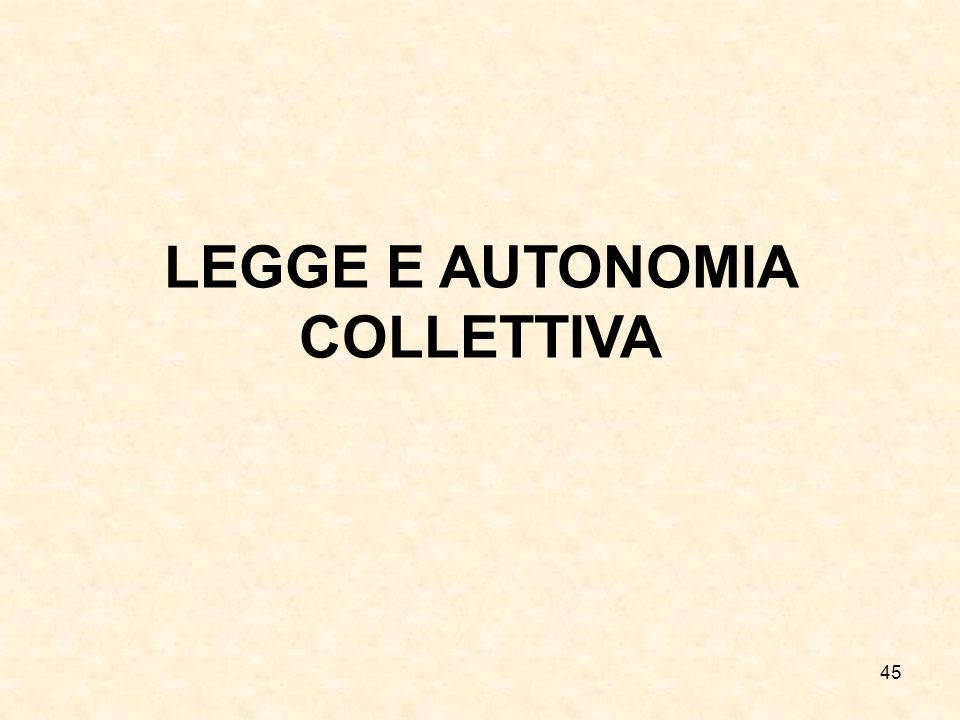 45 LEGGE E AUTONOMIA COLLETTIVA