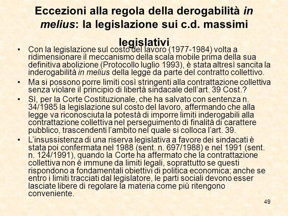 49 Eccezioni alla regola della derogabilità in melius: la legislazione sui c.d.
