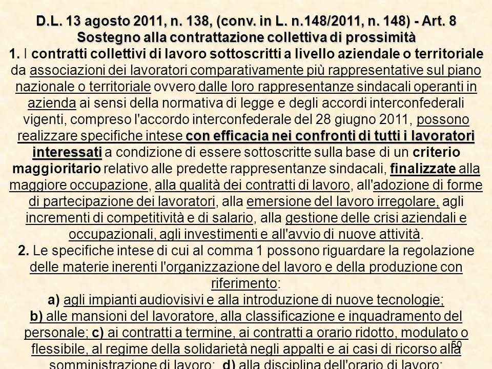 50 D.L.13 agosto 2011, n. 138, (conv. in L. n.148/2011, n.