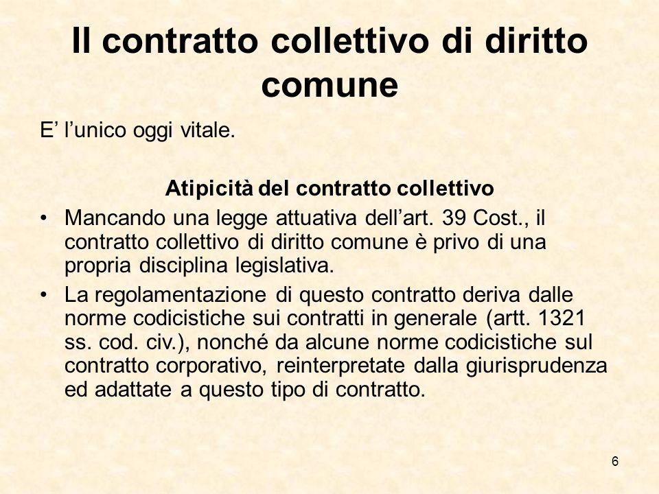 6 Il contratto collettivo di diritto comune E' l'unico oggi vitale.