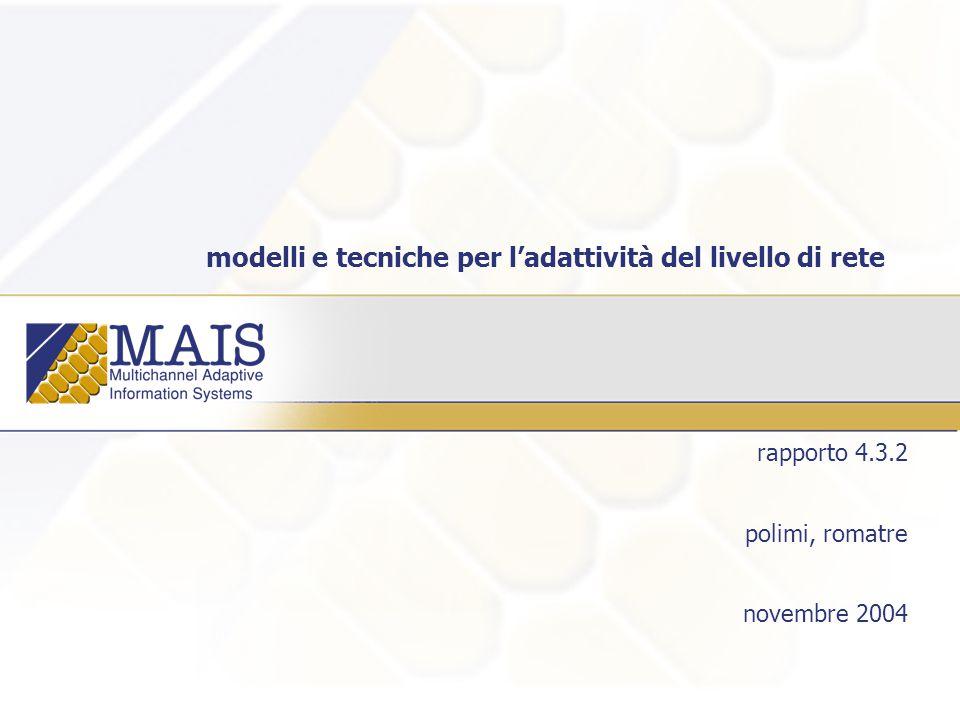 modelli e tecniche per l'adattività del livello di rete rapporto 4.3.2 polimi, romatre novembre 2004