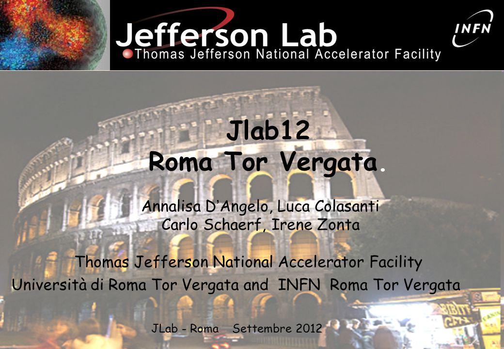 2 Composizione del Gruppo JLab12 – Roma Tor Vergata Personale Ricercatore 20122013 Annalisa D ' Angelo P.A.