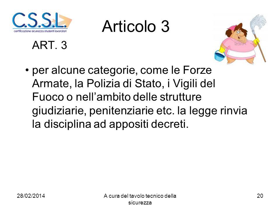 Articolo 3 ART. 3 per alcune categorie, come le Forze Armate, la Polizia di Stato, i Vigili del Fuoco o nell'ambito delle strutture giudiziarie, penit