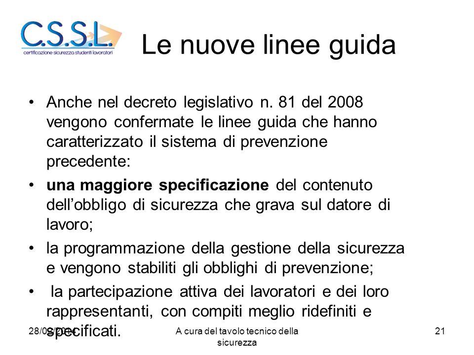 Le nuove linee guida Anche nel decreto legislativo n. 81 del 2008 vengono confermate le linee guida che hanno caratterizzato il sistema di prevenzione