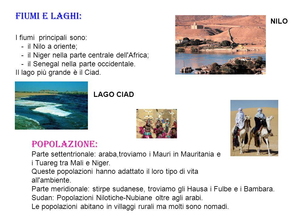 FIUMI E LAGHI: I fiumi principali sono: - il Nilo a oriente; - il Niger nella parte centrale dell'Africa; - il Senegal nella parte occidentale. Il lag