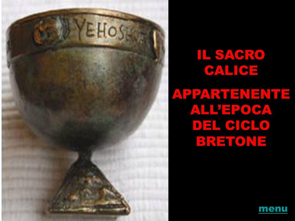 IL SACRO CALICE APPARTENENTE ALL'EPOCA DEL CICLO BRETONE menu