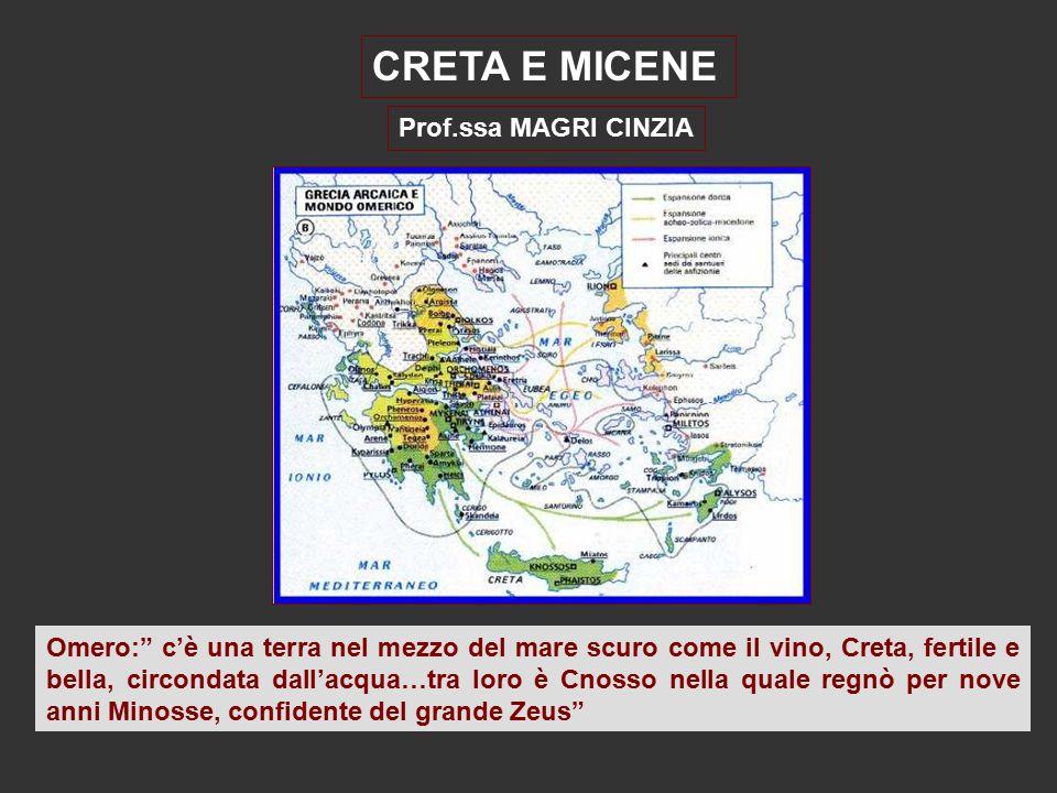 """CRETA E MICENE Prof.ssa MAGRI CINZIA Omero:"""" c'è una terra nel mezzo del mare scuro come il vino, Creta, fertile e bella, circondata dall'acqua…tra lo"""