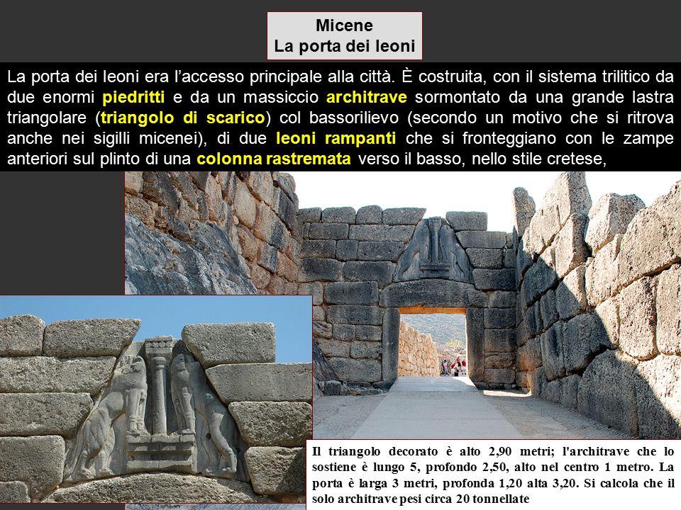Micene La porta dei leoni Il triangolo decorato è alto 2,90 metri; l'architrave che lo sostiene è lungo 5, profondo 2,50, alto nel centro 1 metro. La