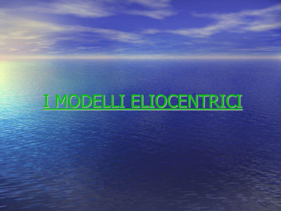 I MODELLI ELIOCENTRICI