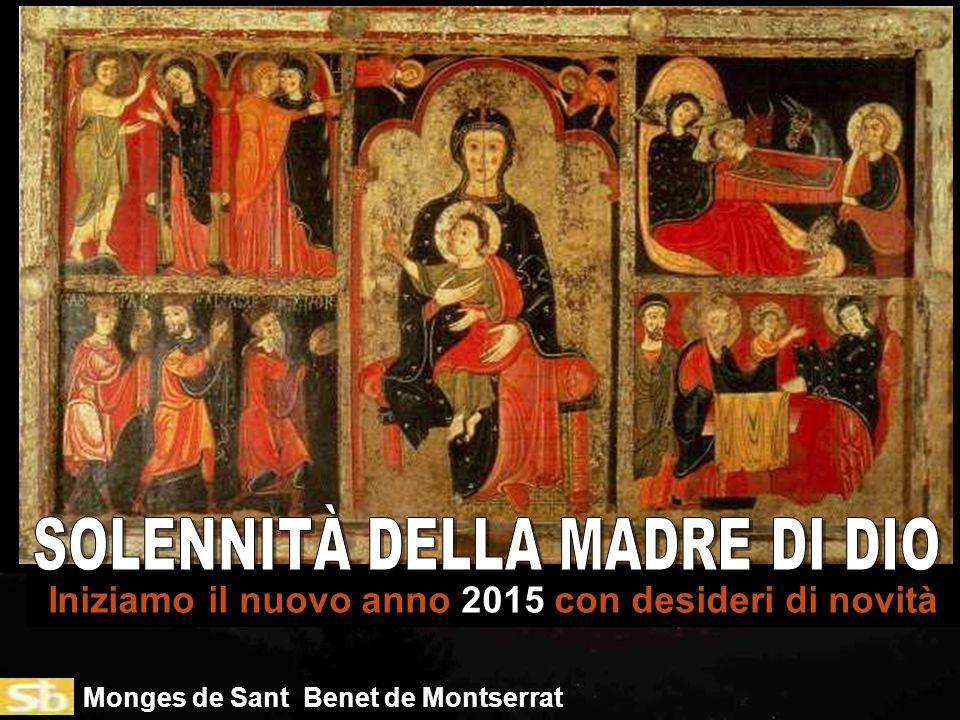 Monges de Sant Benet de Montserrat Iniziamo il nuovo anno 2015 con desideri di novità