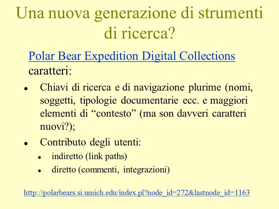 Una nuova generazione di strumenti di ricerca? Polar Bear Expedition Digital Collections Polar Bear Expedition Digital Collections caratteri: l Chiavi