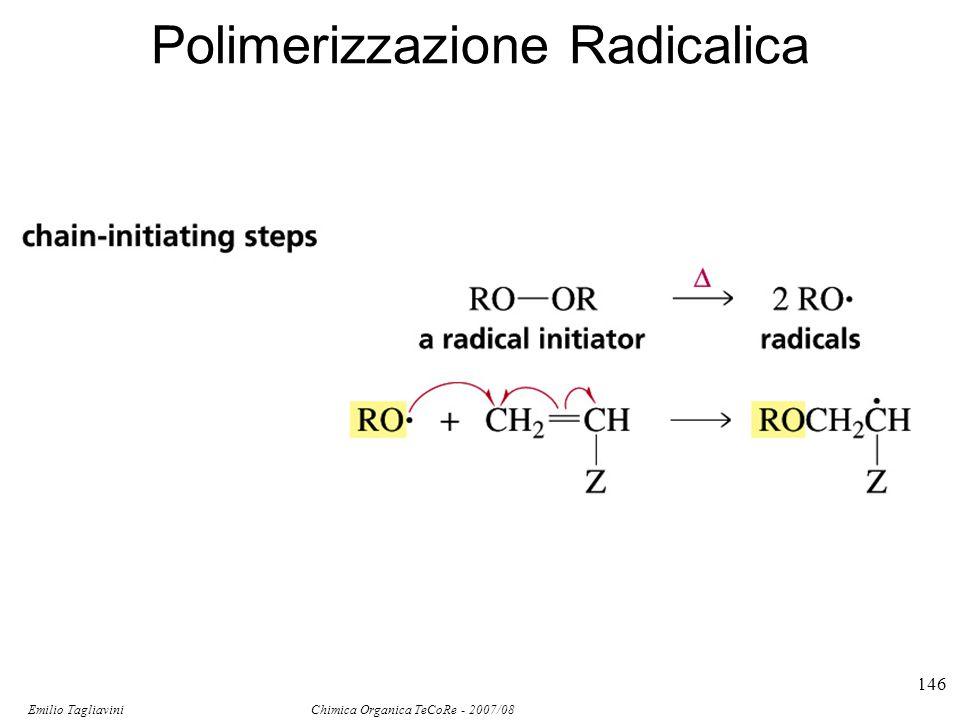 Emilio Tagliavini Chimica Organica TeCoRe - 2007/08 146 Polimerizzazione Radicalica