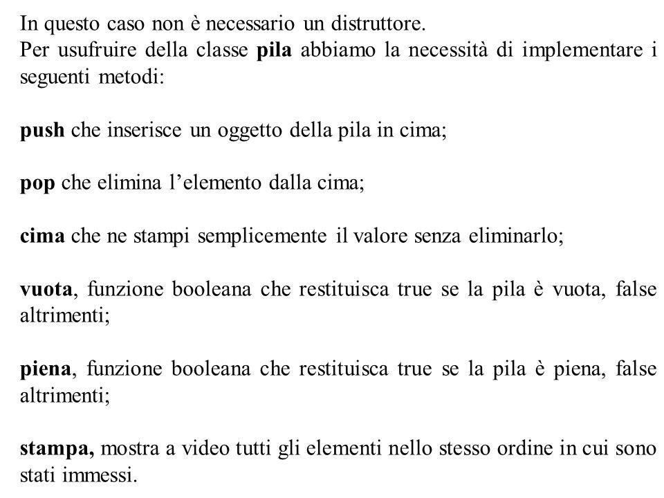 Program. Mod B - Cap. 12 - prof. Burattini 4 In questo caso non è necessario un distruttore.