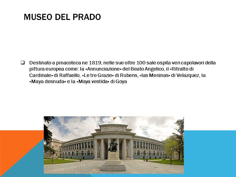 MUSEO DEL PRADO  Destinato a pinacoteca ne 1819, nelle sue oltre 100 sale ospita veri capolavori della pittura europea come: la «Annunciazione» del B