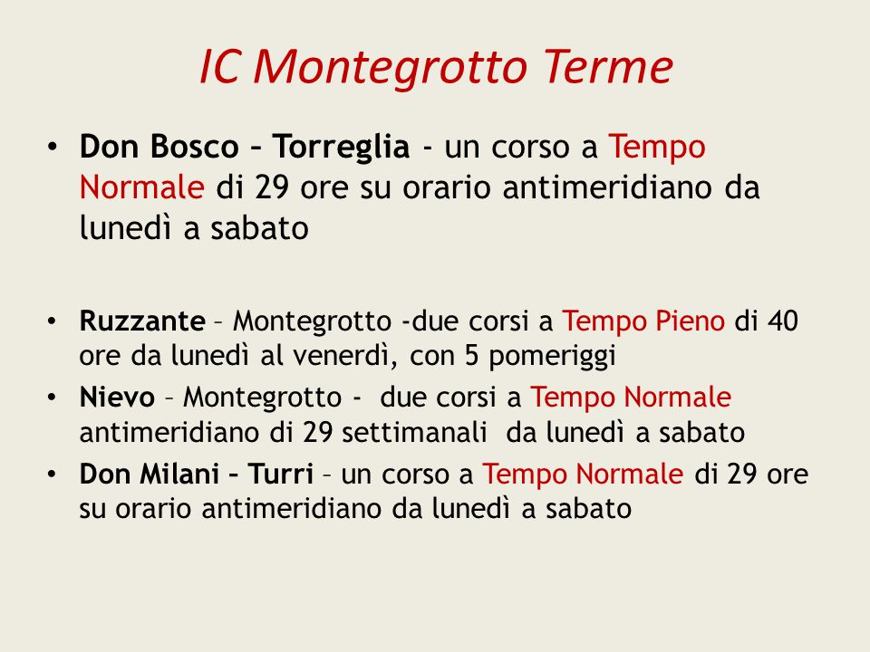 IC Montegrotto Terme Don Bosco – Torreglia - un corso a Tempo Normale di 29 ore su orario antimeridiano da lunedì a sabato Ruzzante – Montegrotto -due