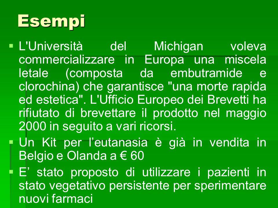 Esempi   L'Università del Michigan voleva commercializzare in Europa una miscela letale (composta da embutramide e clorochina) che garantisce
