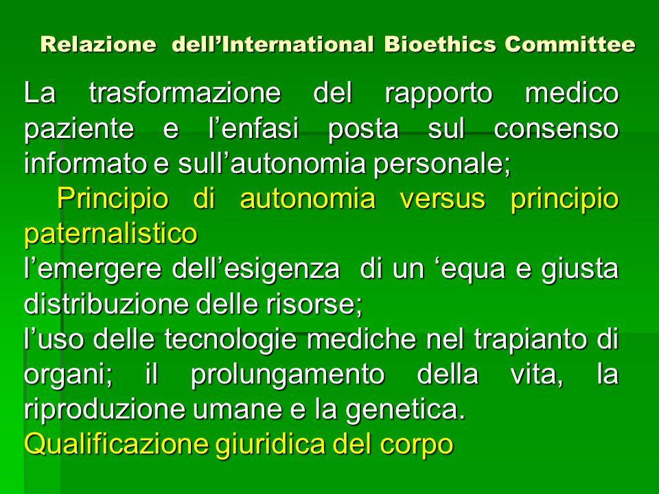 Relazione dell'International Bioethics Committee La trasformazione del rapporto medico paziente e l'enfasi posta sul consenso informato e sull'autonom