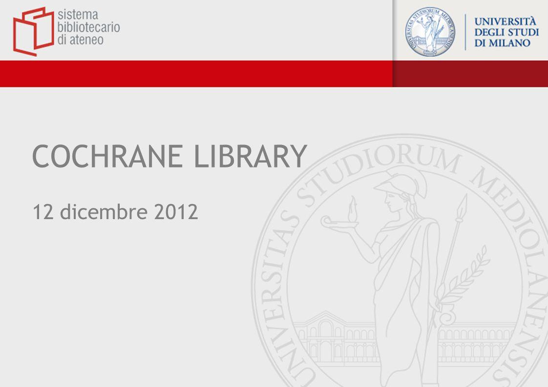 Cochrane review Cochrane Database of Systematic Reviews: –include il full text delle circa 7.600 revisioni sistematiche (e dei protocolli) regolarmente aggiornate sugli effetti della cura della salute preparate dalla Cochrane Collaboration;