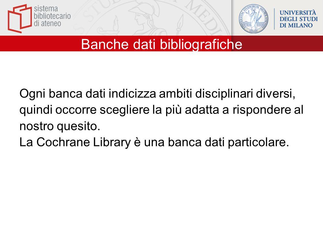 Banche dati bibliografiche Ogni banca dati indicizza ambiti disciplinari diversi, quindi occorre scegliere la più adatta a rispondere al nostro quesit