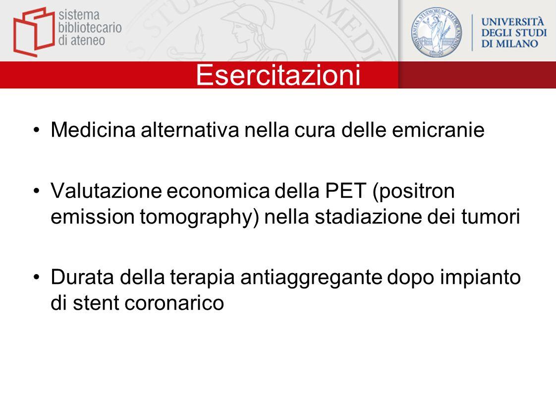 Esercitazioni Medicina alternativa nella cura delle emicranie Valutazione economica della PET (positron emission tomography) nella stadiazione dei tum