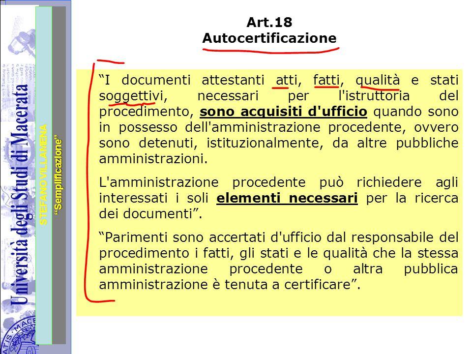 """Università degli Studi di Perugia STEFANO VILLAMENA """"Semplificazione"""" Art.18 Autocertificazione """"I documenti attestanti atti, fatti, qualità e stati s"""