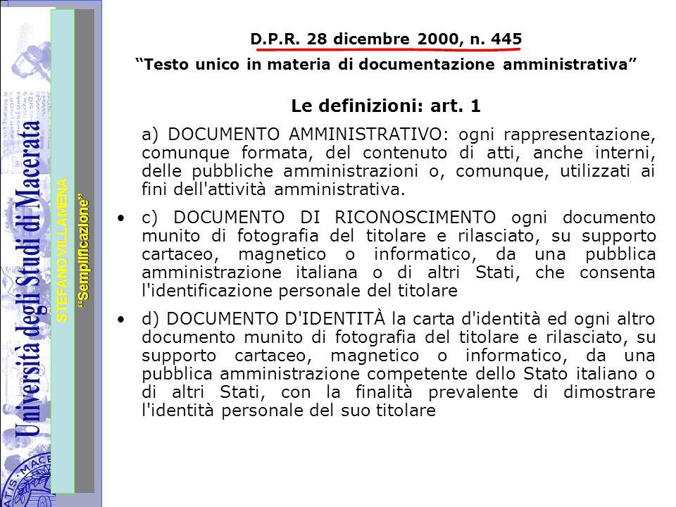 """Università degli Studi di Perugia STEFANO VILLAMENA """"Semplificazione"""" D.P.R. 28 dicembre 2000, n. 445 """"Testo unico in materia di documentazione ammini"""