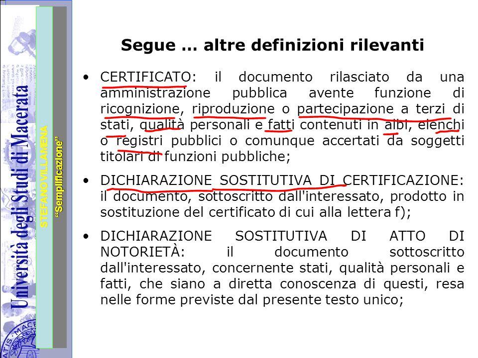 """Università degli Studi di Perugia STEFANO VILLAMENA """"Semplificazione"""" Segue … altre definizioni rilevanti CERTIFICATO: il documento rilasciato da una"""