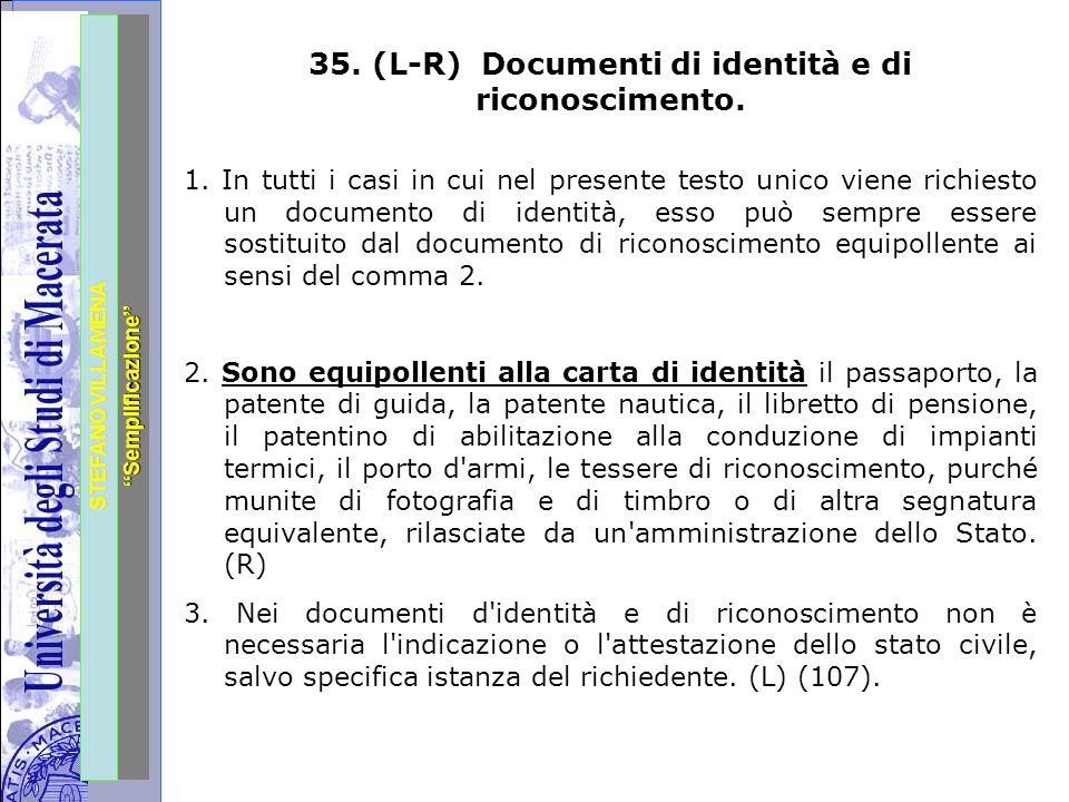 """Università degli Studi di Perugia STEFANO VILLAMENA """"Semplificazione"""" 35. (L-R) Documenti di identità e di riconoscimento. 1. In tutti i casi in cui n"""