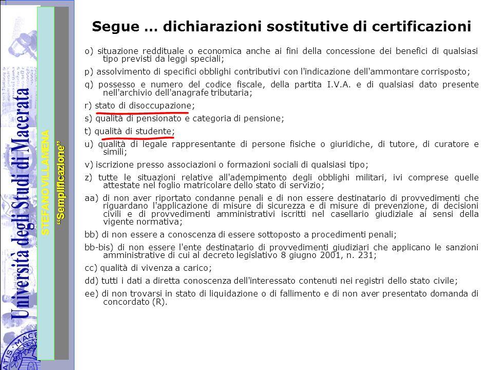 """Università degli Studi di Perugia STEFANO VILLAMENA """"Semplificazione"""" Segue … dichiarazioni sostitutive di certificazioni o) situazione reddituale o e"""