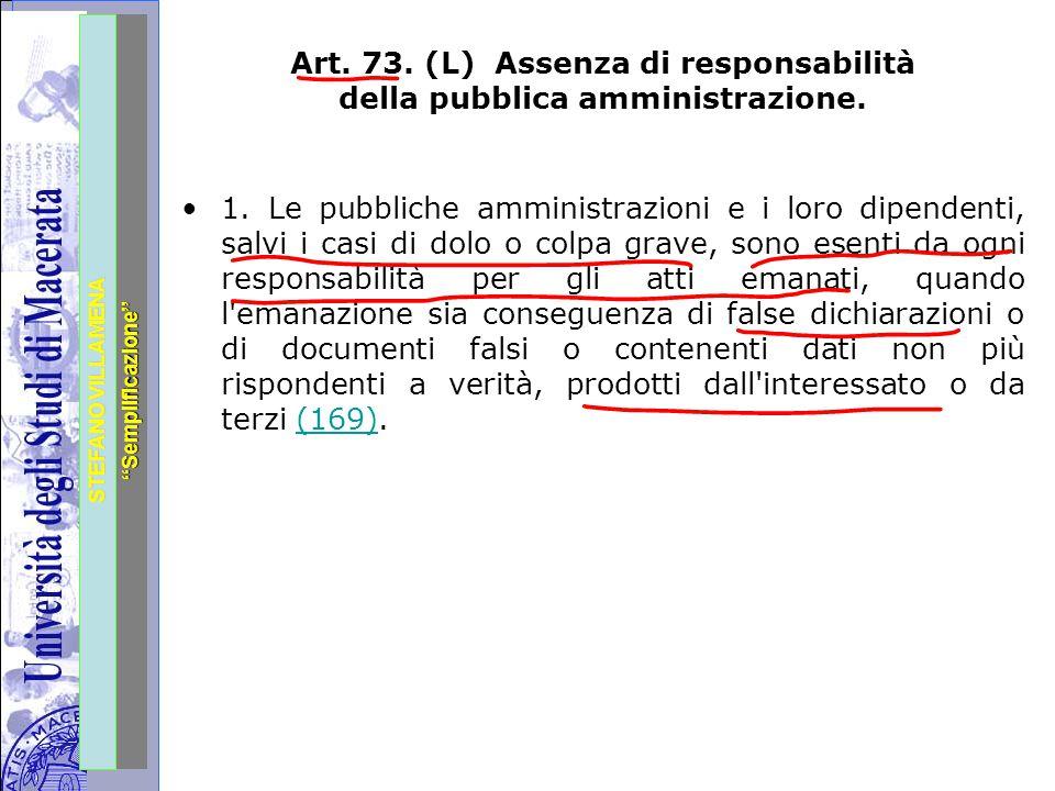 """Università degli Studi di Perugia STEFANO VILLAMENA """"Semplificazione"""" Art. 73. (L) Assenza di responsabilità della pubblica amministrazione. 1. Le pub"""