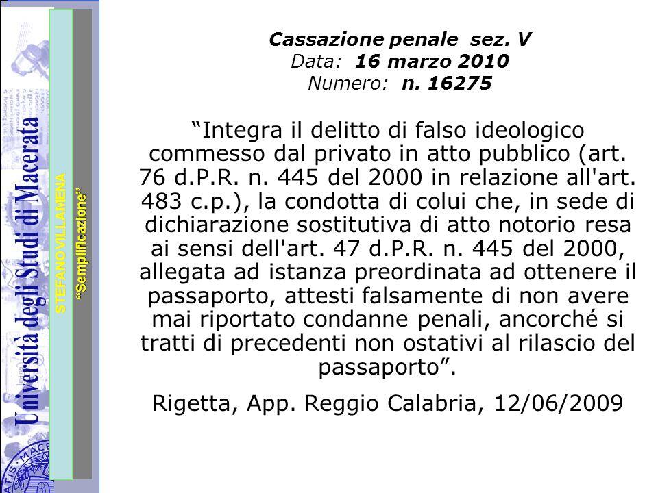 """Università degli Studi di Perugia STEFANO VILLAMENA """"Semplificazione"""" Cassazione penale sez. V Data: 16 marzo 2010 Numero: n. 16275 """"Integra il delitt"""