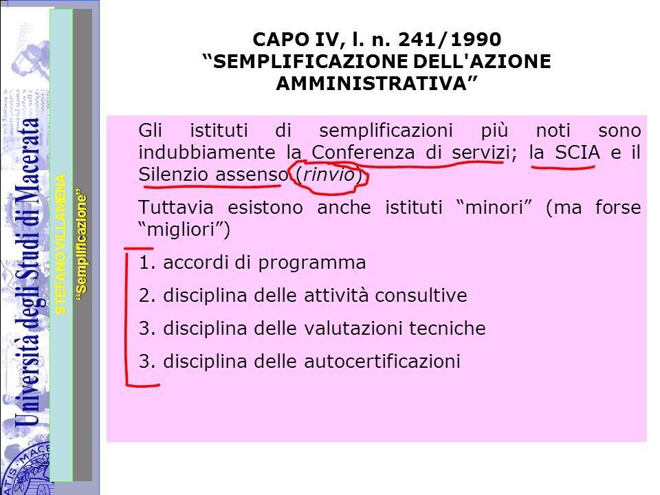 """Università degli Studi di Perugia STEFANO VILLAMENA """"Semplificazione"""" CAPO IV, l. n. 241/1990 """"SEMPLIFICAZIONE DELL'AZIONE AMMINISTRATIVA"""" Gli istitut"""