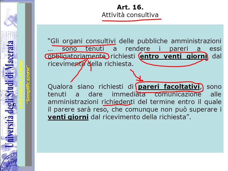 """Università degli Studi di Perugia STEFANO VILLAMENA """"Semplificazione"""" Art. 16. Attività consultiva """"Gli organi consultivi delle pubbliche amministrazi"""
