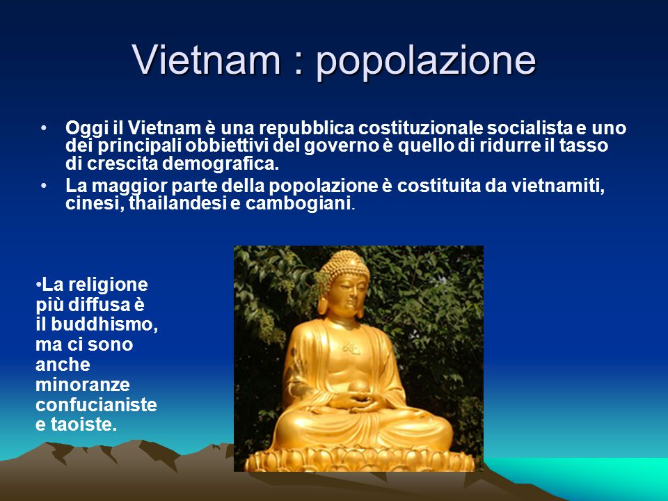 Vietnam : popolazione Oggi il Vietnam è una repubblica costituzionale socialista e uno dei principali obbiettivi del governo è quello di ridurre il tasso di crescita demografica.